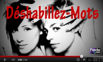 Video-deshabillezmots-blog-planche-com